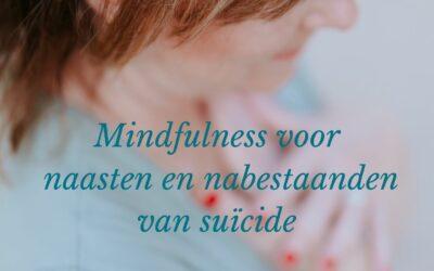 Mindfulness voor naasten en nabestaanden van suïcide